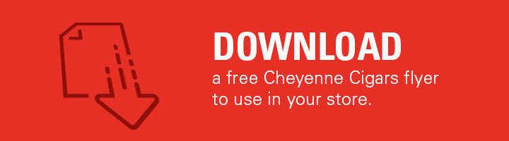 Download a Cheyenne Cigars Flyer